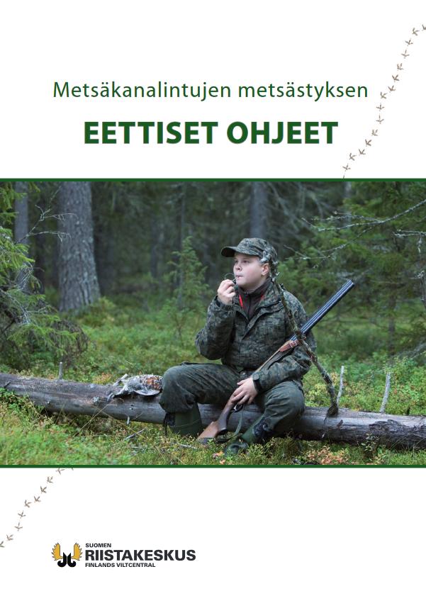 Metsäkanalintujen metsästyksen eettiset ohjeet - esite