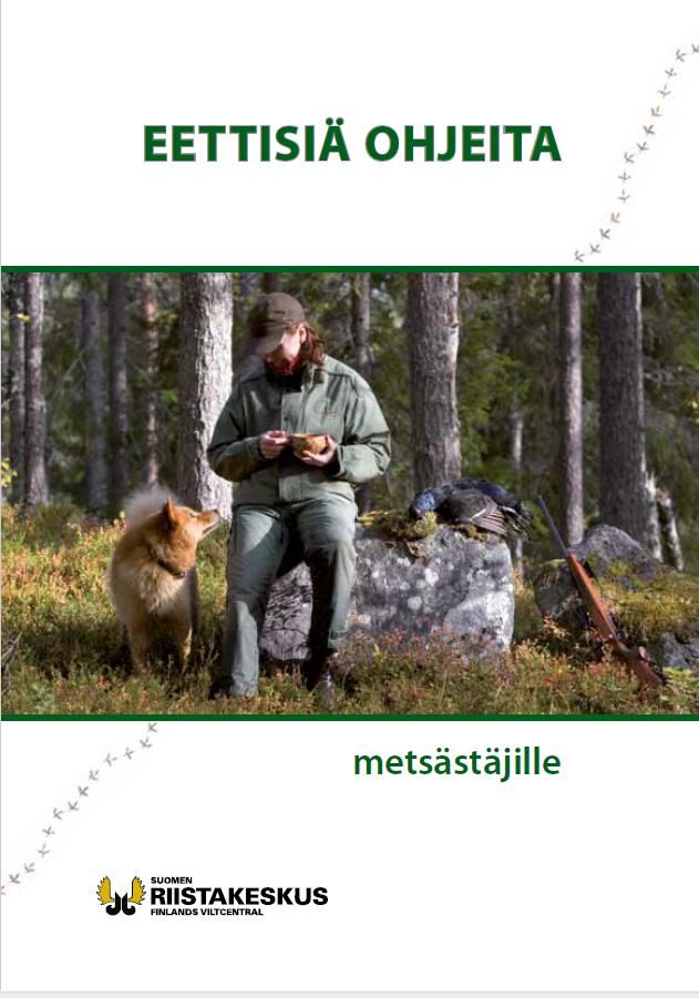 Eettisiä ohjeita metsästäjille -esite
